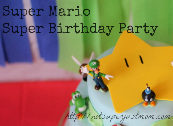 Super Mario Super Birthday Party, Not Super Just Mom
